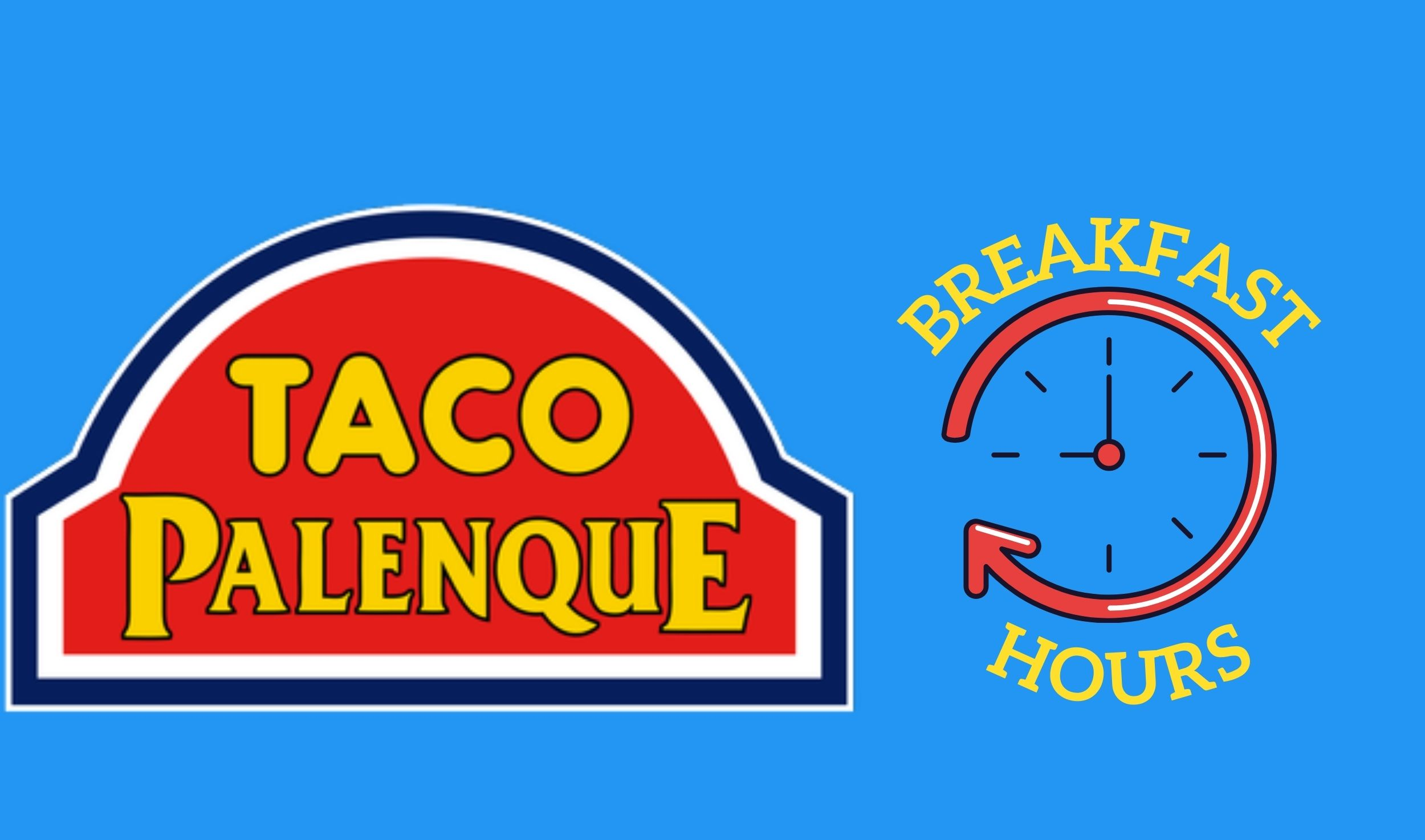 Taco Palenque Breakfast Hours